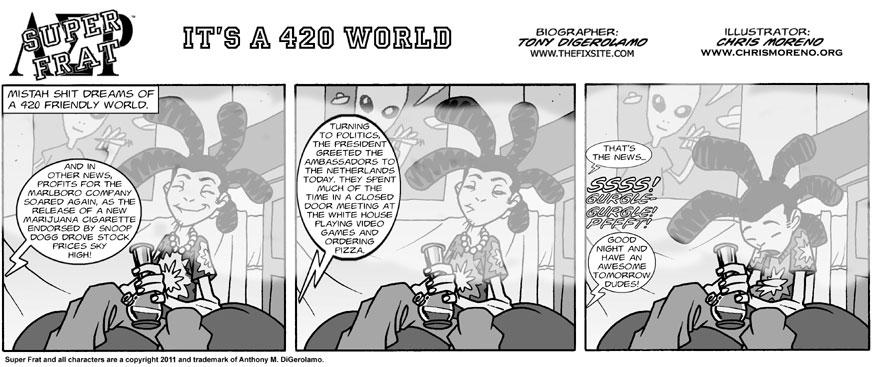 It's a 420 World