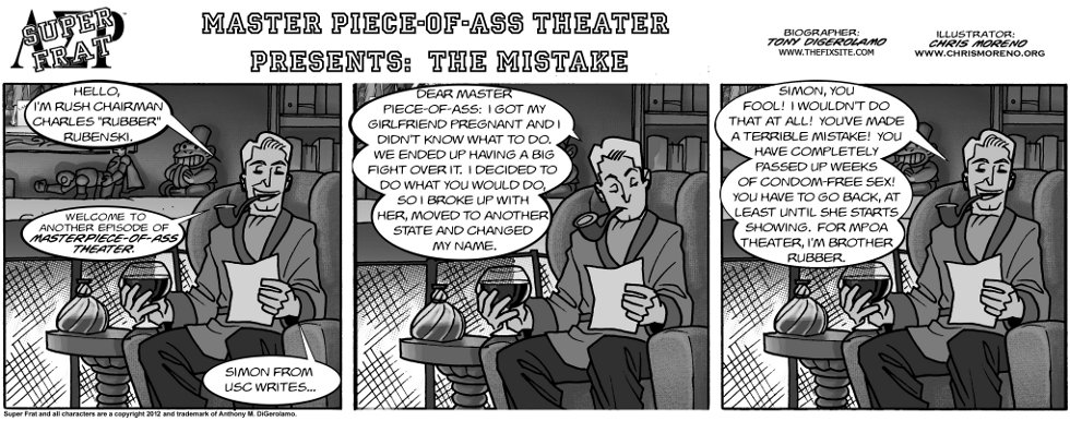 Master Piece-of-Ass Theater Presents:  The Mistake