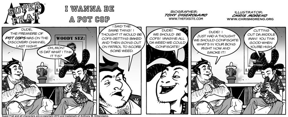 I Wanna Be a Pot Cop