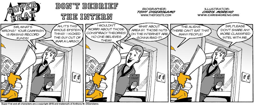 Don't Debrief the Intern
